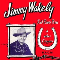 Jimmy Wakely - Red River Rose