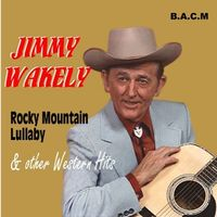 Jimmy Wakely - Rocky Mountain Lullaby