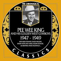 Pee Wee King - The Chronogical Classics 1947-1949