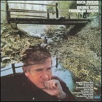 Buck Owens & His Buckaroos - Bridge Over Troubled Water