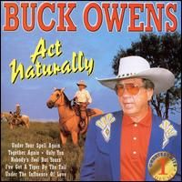 Buck Owens - Greatest Hits, Vol. 1 - Act Naturally