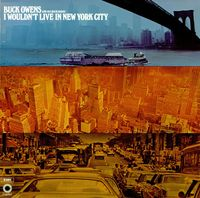 Buck Owens - I Wouldn't Live In New York City