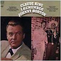 Claude King - I Remember Johnny Horton