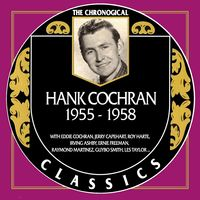 Hank Cochran - The Chronogical Classics 1955-1958