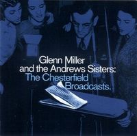 The Andrews Sisters & The Glenn Miller Orchestra - Chesterfield Broadcasts (2CD Set)  Disc 1
