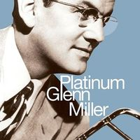 Glenn Miller - Platinum Glenn Miller (2CD Set)  Disc 1