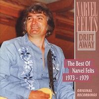 Narvel Felts - Drift Away - The Best Of Narvel Felts (1973-1979)