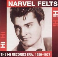 Narvel Felts - The Hi Records Era (1959-1973)