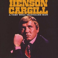 Henson Cargill - A Very Well Travelled Man