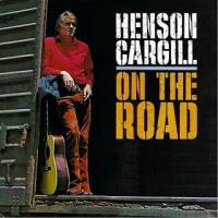 Henson Cargill - On The Road