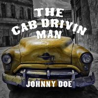 Johnny Doe - The Cab Drivin' Man