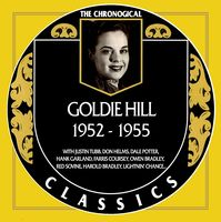 Goldie Hill - The Chronogical Classics 1952-1955