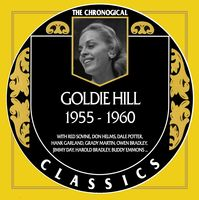 Goldie Hill - The Chronogical Classics 1955-1960