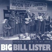 'Big Bill' Lister - There's A Tear In My Beer