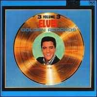 Elvis Presley - Elvis' Golden Records, Vol. 3